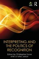 Interpreting and the Politics of Recognition The Iatis Yearbook by Christopher (Consultant Plastic Surgeon, Royal Devon and Exeter Hospital, UK) Stone