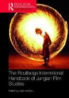 The Routledge International Handbook of Jungian Film Studies by Luke Hockley