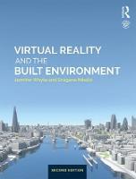 Virtual Reality and the Built Environment by Jennifer Whyte, Agana Nikolic