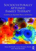 Socioculturally Attuned Family Therapy Guidelines for Equitable Theory and Practice by Teresa (Lewis & Clark Graduate School of Education and Counseling, Oregon, USA) McDowell, Carmen (Lewis & Clark Knudson-Martin