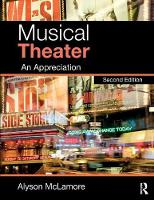 Musical Theater An Appreciation by Alyson (California Polytechnic State University) McLamore