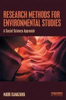 Research Methods for Environmental Studies A Social Science Approach by Mark (Carleton College, USA) Kanazawa
