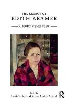 The Legacy of Edith Kramer A Multifaceted View by Lani (Private Practice, Nova Scotia, Canada) Gerity