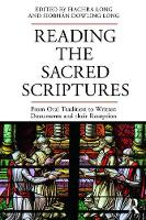 Reading the Sacred Scriptures From Oral Tradition to Written Documents and their Reception by Fiachra Long
