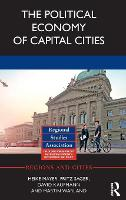 The Political Economy of Capital Cities by Heike Mayer, Fritz Sager, David Kaufman, Martin Warland
