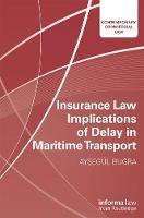 Insurance Law Implications of Delay in Maritime Transport by Aysegul Bugra