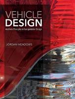 Vehicle Design Aesthetic Principles in Transportation Design by Jordan Meadows