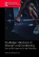Routledge Handbook of Strength and Conditioning Sport-specific Programming for High Performance by Anthony Turner