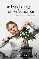 The Psychology of Perfectionism Theory, Research, Applications by Joachim (School of Psychology, University of Kent, UK) Stoeber