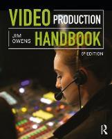 Video Production Handbook by Jim Owens