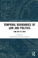Temporal Boundaries of Law and Politics Time Out of Joint by Luigi Corrias