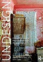 Undesign Critical Practices at the Intersection of Art and Design by Andrew McNamara