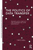 The Politics of Data Transfer Transatlantic Conflict and Cooperation Over Dataprivacy by Yuko Suda
