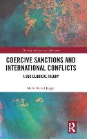 Coercive Sanctions and International Conflicts A Sociological Theory by Mark Daniel (ETH Zurich, Switzerland) Jaeger