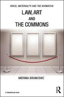 Law, Art and the Commons by Merima Bruncevic