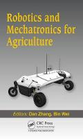 Robotics and Mechatronics for Agriculture by Dan (York University, Toronto, Canada) Zhang