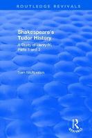 Shakespeare's Tudor History A Study of Henry Iv Parts 1 and 2 by Professor Tom McAlindon