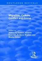 Migration, Culture Conflict and Crime by Professor Joshua D. Freilich, Moshe Addad