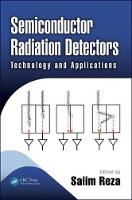 Semiconductor Radiation Detectors, Technology, and Applications by Krzysztof Iniewski
