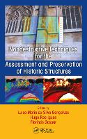 Non-Destructive Techniques for the Assessment and Preservation of Historic Structures by Hugo Rodrigues