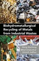 Biohydrometallurgical Recycling of Metals from Industrial Wastes by Hong (National Tsing Hua University, Department of Power Mechanical Engineering, Taiwan, ROC) Hocheng, Mital (Depart Chakankar