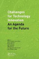 Challenges for Technology Innovation: An Agenda for the Future Proceedings of the International Conference on Sustainable Smart Manufacturing (S2M 2016), October 20-22, 2016, Lisbon, Portugal by Fernando Moreira Da Silva