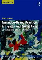 Narrative-Based Practice in Health and Social Care Conversations Inviting Change by John (Health Education England, UK) Launer