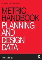 Metric Handbook Planning and Design Data by Pamela Buxton