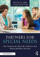 Partners for Special Needs How Teachers Can Effectively Collaborate with Parents and Other Advocates by Doug Fiore, Julie Fiore