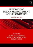 Handbook of Media Management and Economics by Alan (University of North Texas, USA) Albarran