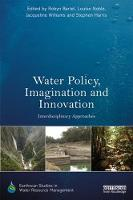Water Policy, Imagination and Innovation Interdisciplinary Approaches by Robyn Bartel