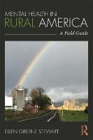 Mental Health in Rural America A Field Guide by Ellen Greene (private practice, New York, USA) Stewart