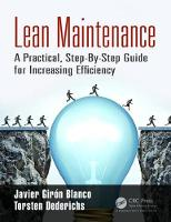 Lean Maintenance A Practical, Step-By-Step Guide for Increasing Efficiency by Javier Giron Blanco, Torsten Dederichs