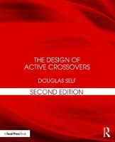 The Design of Active Crossovers by Douglas (contributor, Electronics World magazine; Cambridge Audio, TAG-McLaren Audio, Soundcraft Electronics) Self