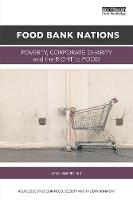 Food Bank Nations Poverty, Corporate Charity and the Right to Food by Graham (University of British Columbia, Canada) Riches