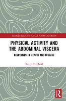Physical Activity and the Abdominal Viscera Responses in Health and Disease by Roy J. (University of Toronto, Canada) Shephard