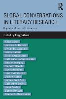 Global Conversations in Literacy Research Digital and Critical Literacies by Peggy (Georgia State University, USA) Albers