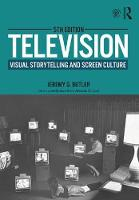 Television Visual Storytelling and Screen Culture by Jeremy G. (University of Alabama) Butler