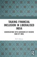 Talking Financial Inclusion in Liberalised India Conversations with Governors of Reserve Bank of India by M. S. Sriram