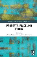 Property, Place and Piracy by Martin (Linkoeping University, Sweden) Fredriksson
