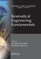Biomedical Engineering Fundamentals by Joseph D. (Biomedical Engineering Alliance and Consortium (BEACON), Hartford, Connecticut, USA) Bronzino, Donald R. ( Peterson