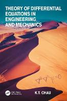Theory of Differential Equations in Engineering and Mechanics by Kam-tim Chau
