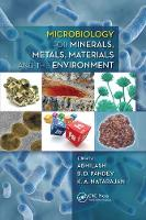 Microbiology for Minerals, Metals, Materials and the Environment by India) Abhilash (CSIR - National Metallurgical Lab