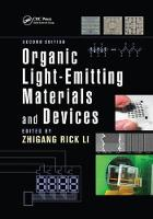 Organic Light-Emitting Materials and Devices, Second Edition by Zhigang Rick (DuPont Company, Wilmington, Delaware, USA) Li