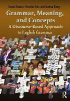 Grammar, Meaning, and Concepts A Discourse-Based Approach to English Grammar by Susan (Pennsylvania State University, USA) Strauss, Parastou (California State University - San Bernardino, USA) Feiz, X Xiang