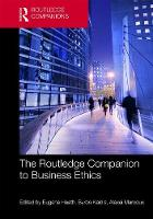 The Routledge Companion to Business Ethics by Eugene (State University of New York, New Paltz, USA) Heath