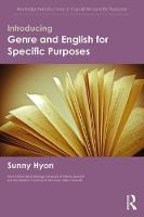 Introducing Genre and English for Specific Purposes by Sunny (California State University, San Bernardino, USA) Hyon