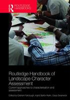 Routledge Handbook of Landscape Character Assessment Current Approaches to Characterisation and Assessment by Graham Fairclough