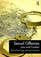 Sexual Offences Law and Context by Samantha Pegg, Anne Davies
