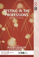 Testing in the Professions Credentialing Policies and Practice by Chad W. Buckendahl